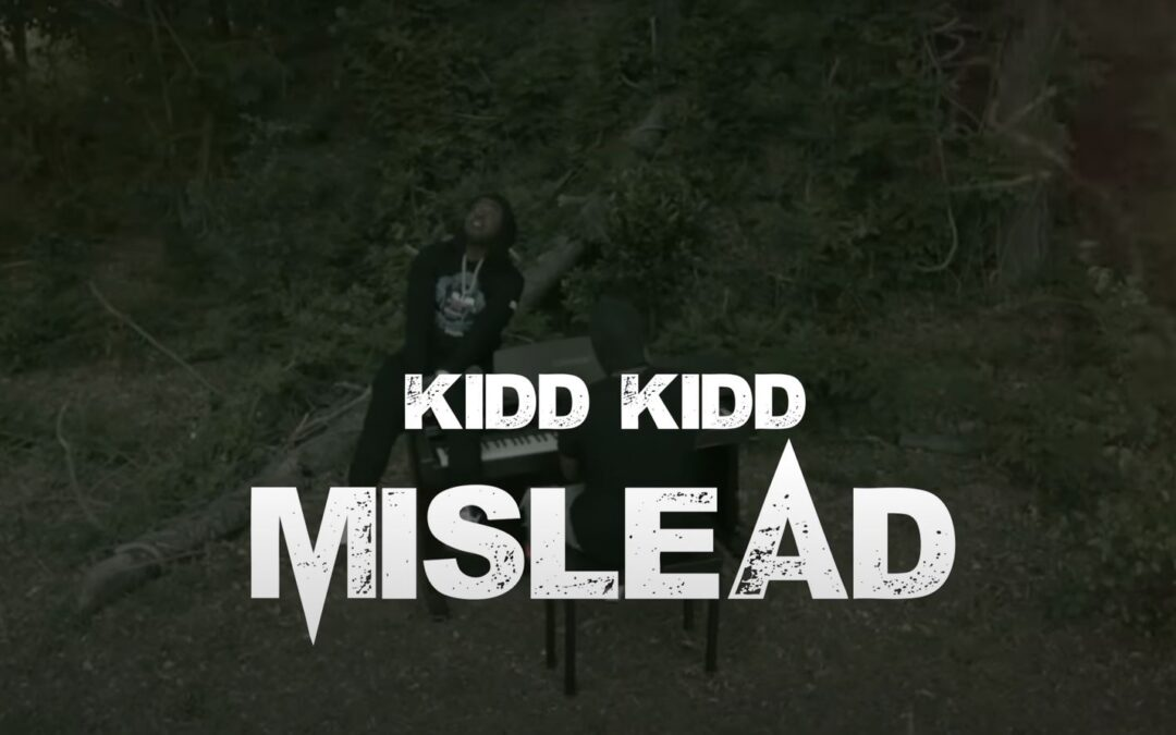 Kidd Kidd – Mislead (Official Music Video)